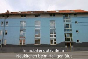 Immobiliengutachter Neukirchen beim Heiligen Blut
