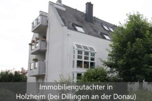Immobiliengutachter Holzheim (bei Dillingen an der Donau)